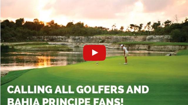 Calling All Golfers And Bahia Principe Fans!