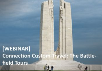 Connection Custom Travel: The Battlefield Tours – Upcoming Events & What We Do For Agents